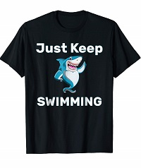 Just Keep Swimming Funny Shark T-shirt for swimming